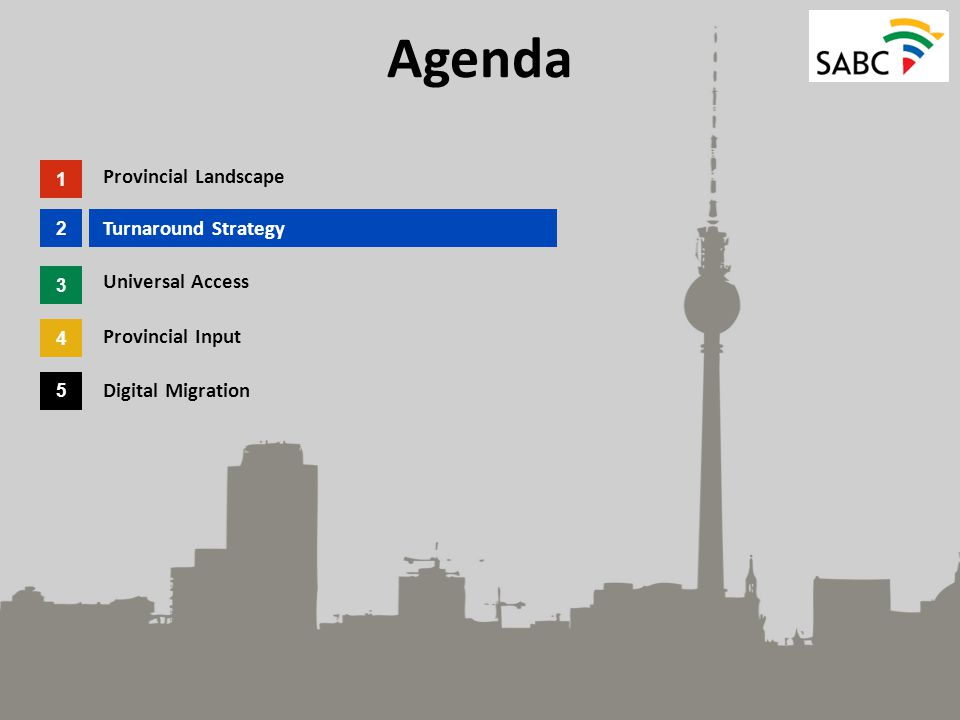 Agenda 1 Provincial Landscape Turnaround Strategy Universal Access Provincial Input Digital Migration 2 3 4 5