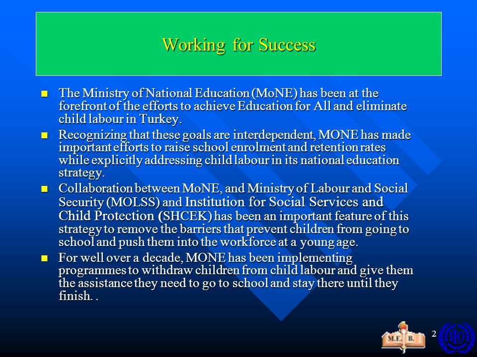 3Goal The Achievement of Education For All and the Prevention and Elimination of Child Labour  Mainstreaming of child labour into education strategies  Ensuring policy coherence  Capacity building  Developing strategic partnerships Through