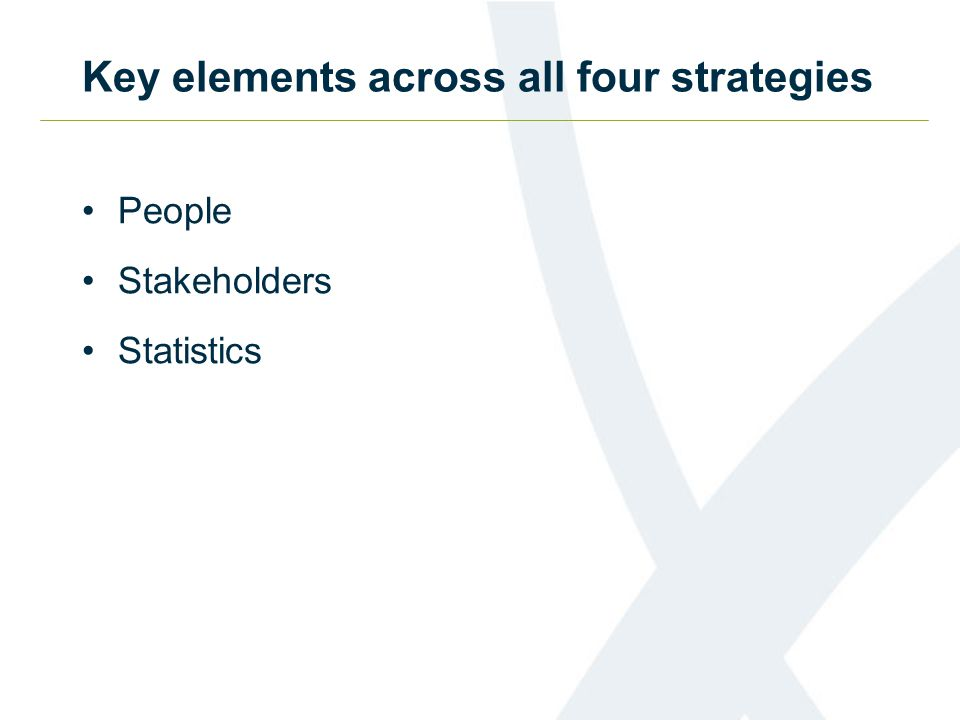Key elements across all four strategies People Stakeholders Statistics