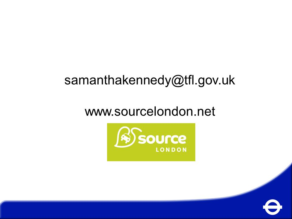 samanthakennedy@tfl.gov.uk www.sourcelondon.net