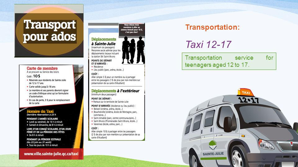Transportation: Taxi 12-17 Transportation service for teenagers aged 12 to 17.