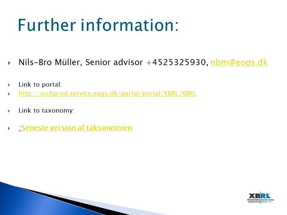  Nils-Bro Müller, Senior advisor +4525325930, nbm@eogs.dknbm@eogs.dk  Link to portal:  http://archprod.service.eogs.dk/portal/portal/XBRL/XBRL http://archprod.service.eogs.dk/portal/portal/XBRL/XBRL  Link to taxonomy:  :Seneste version af taksonomienSeneste version af taksonomien