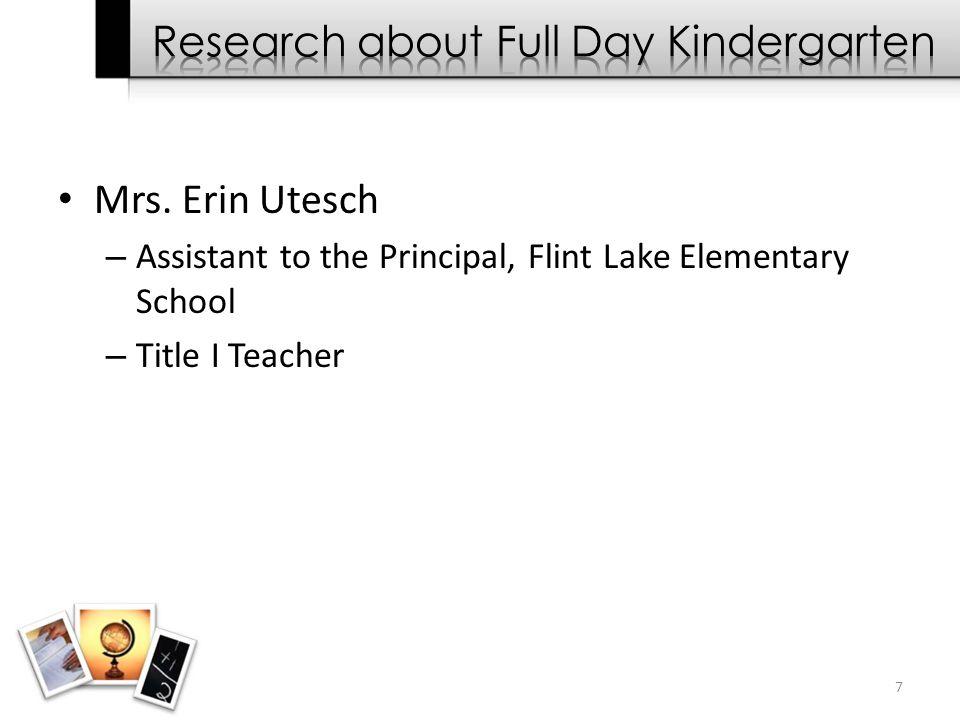 Mrs. Erin Utesch – Assistant to the Principal, Flint Lake Elementary School – Title I Teacher 7