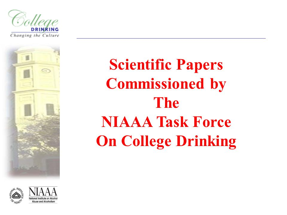 Scientific Papers Commissioned by The NIAAA Task Force On College Drinking