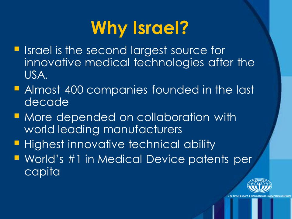  Israel is the second largest source for innovative medical technologies after the USA.