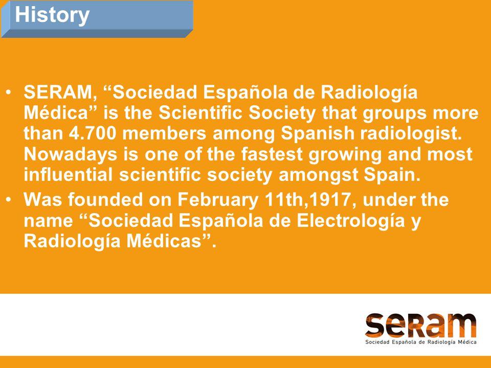 SERAM, Sociedad Española de Radiología Médica is the Scientific Society that groups more than 4.700 members among Spanish radiologist.