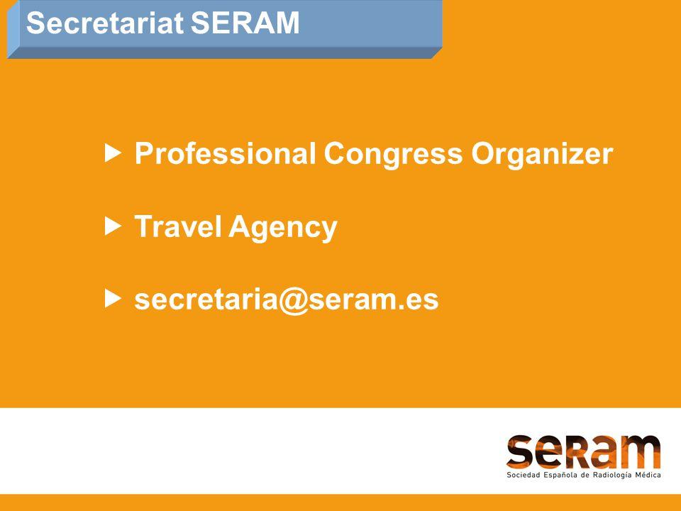  Professional Congress Organizer  Travel Agency  secretaria@seram.es Secretariat SERAM