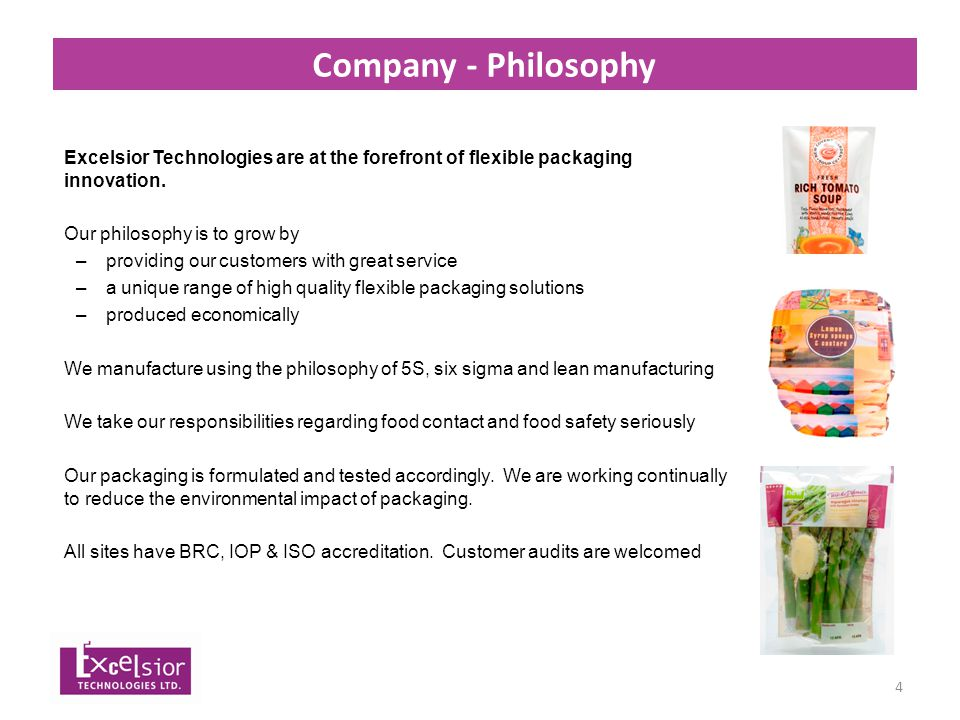 4 Company - Philosophy Excelsior Technologies are at the forefront of flexible packaging innovation.