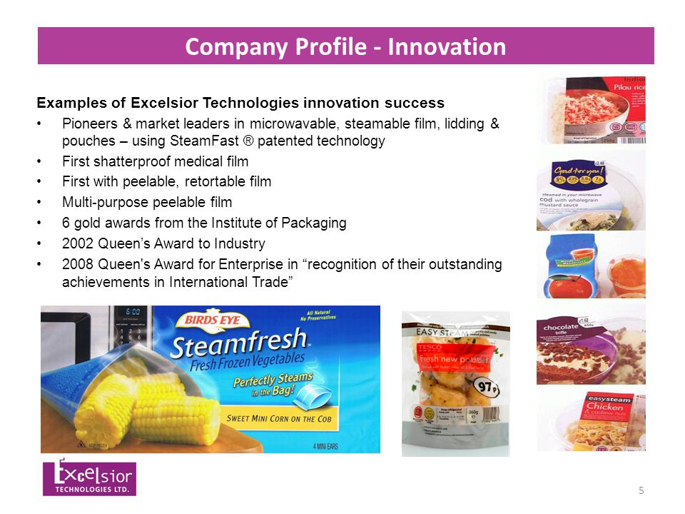 6 Markets & Solutions MARKETS Soups & Sauces Fresh Produce Cooked Meat Prepared Food Bakery Snack Food Confectionery Ready Meals Pet Food Cosmetics Tea & Coffee Sugar Fish Food Service Medical Dairy Home & Personal Care SOLUTIONS POUCHES – (stand-up, micro steam, 3 side sealed, gusseted, Vacuum) Specialist features for pouches include: Clip closure, zip reseal, easy tear, anti-mist, micro- perf, Euro Slot.