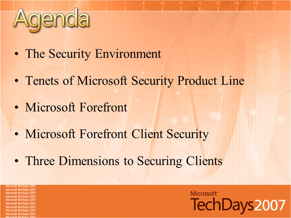 The Security Environment Tenets of Microsoft Security Product Line Microsoft Forefront Microsoft Forefront Client Security Three Dimensions to Securin