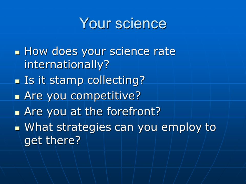 Your science How does your science rate internationally.