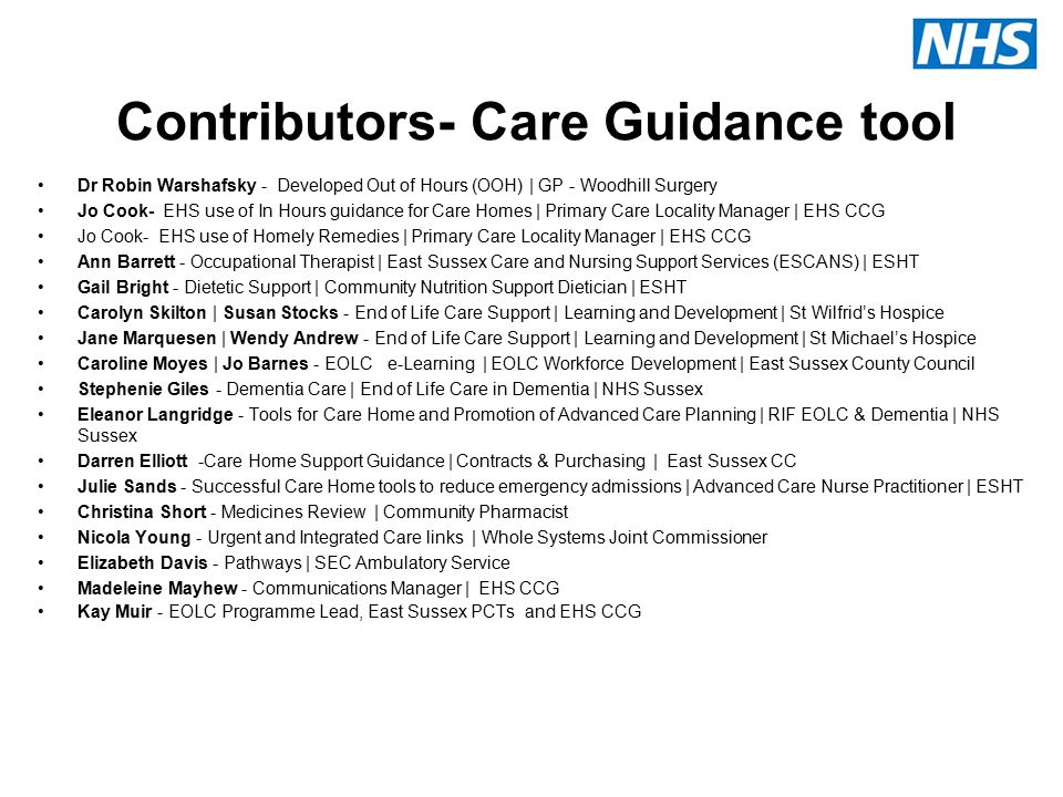 Contributors- Care Guidance tool Dr Robin Warshafsky - Developed Out of Hours (OOH)   GP - Woodhill Surgery Jo Cook- EHS use of In Hours guidance for