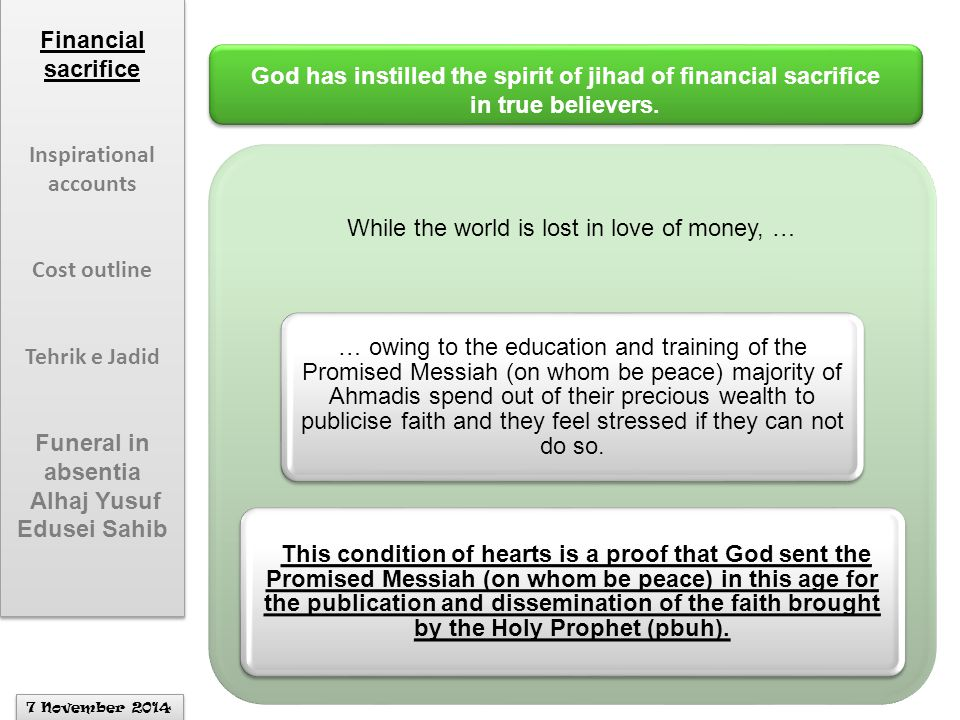 While the world is lost in love of money, … … owing to the education and training of the Promised Messiah (on whom be peace) majority of Ahmadis spend out of their precious wealth to publicise faith and they feel stressed if they can not do so.
