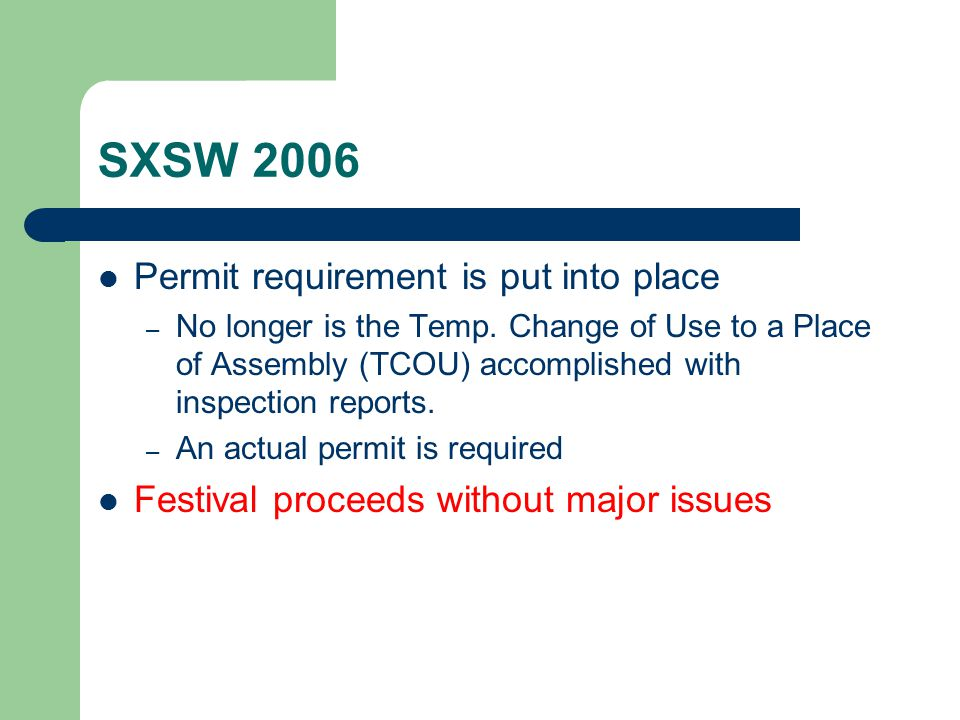 SXSW 2006 Permit requirement is put into place – No longer is the Temp.