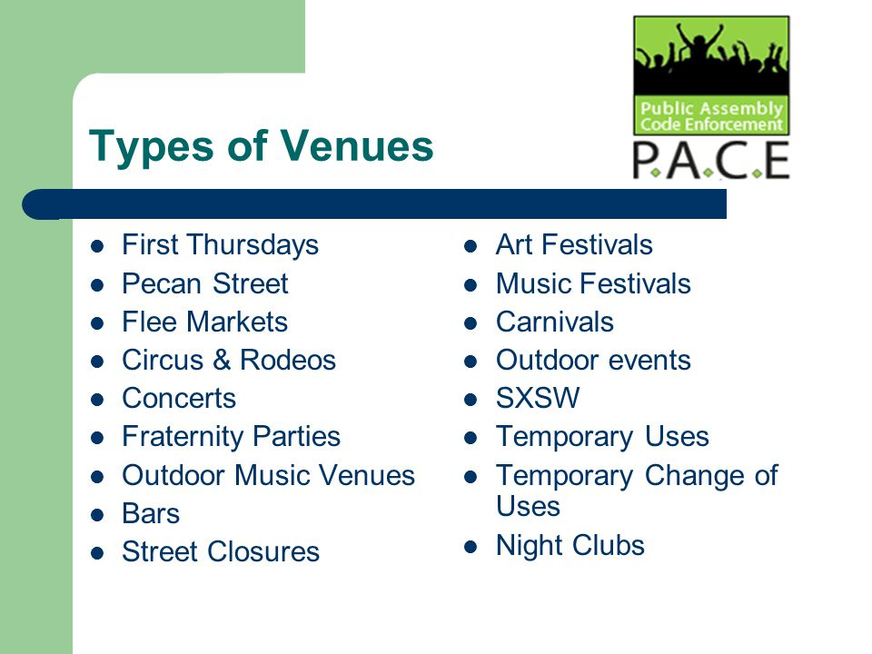 First Thursdays Pecan Street Flee Markets Circus & Rodeos Concerts Fraternity Parties Outdoor Music Venues Bars Street Closures Art Festivals Music Festivals Carnivals Outdoor events SXSW Temporary Uses Temporary Change of Uses Night Clubs Types of Venues