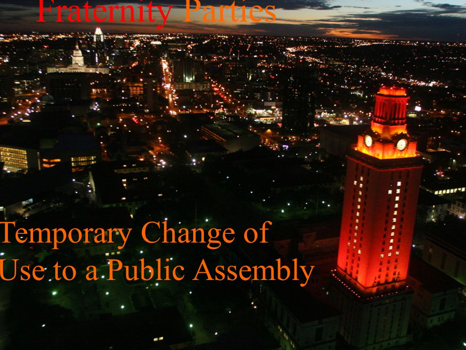 Fraternity Parties Temporary Change of Use to a Public Assembly