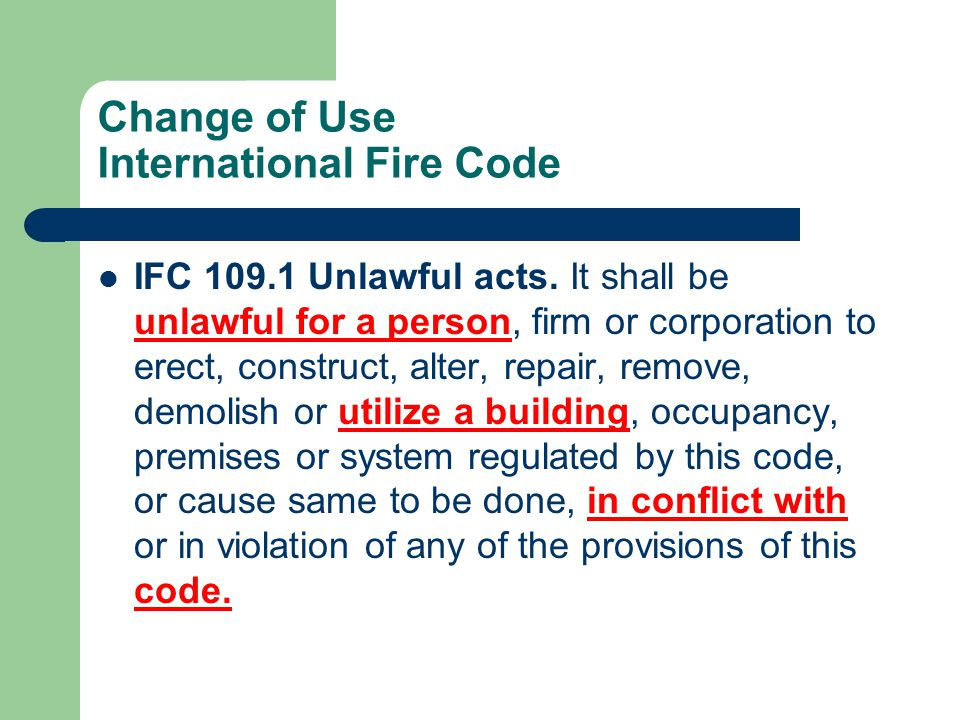 Change of Use International Fire Code IFC 109.1 Unlawful acts.