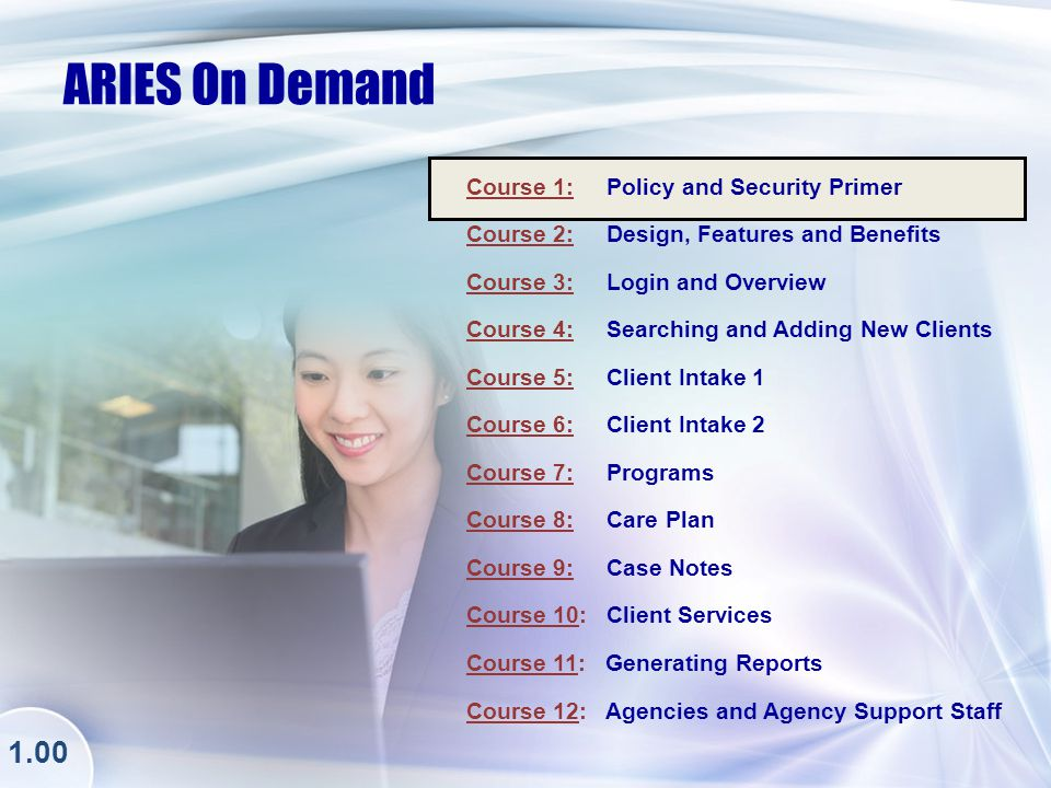 Course 1: ARIES Policy and Security Primer - New Trainee Requirement ARIES ON DEMAND Training 1.00