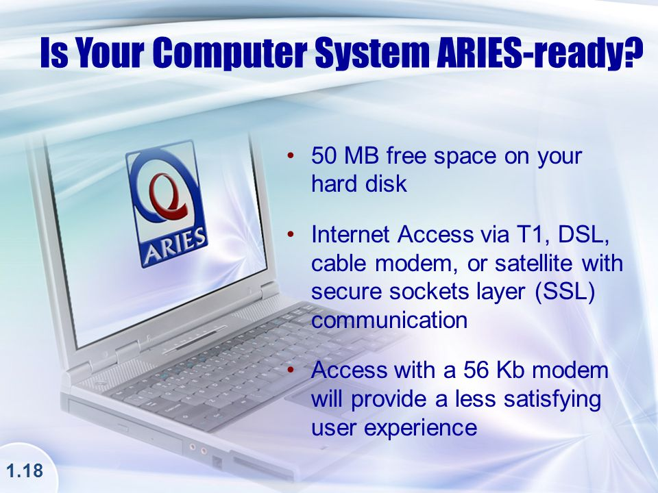 FLASH Quiz – Select 5 Items that you need to use ARIES [Drag and Drop the Correct Answers] Digital certificates Photo ID Unique user ID Unique password ARIES-ready computer system User registration form Voter registration card Flash element to be inserted DRAG & DROP Click Here 1.19