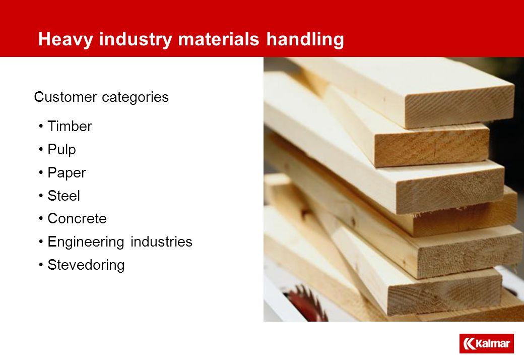 Customer categories Timber Pulp Paper Steel Concrete Engineering industries Stevedoring Heavy industry materials handling