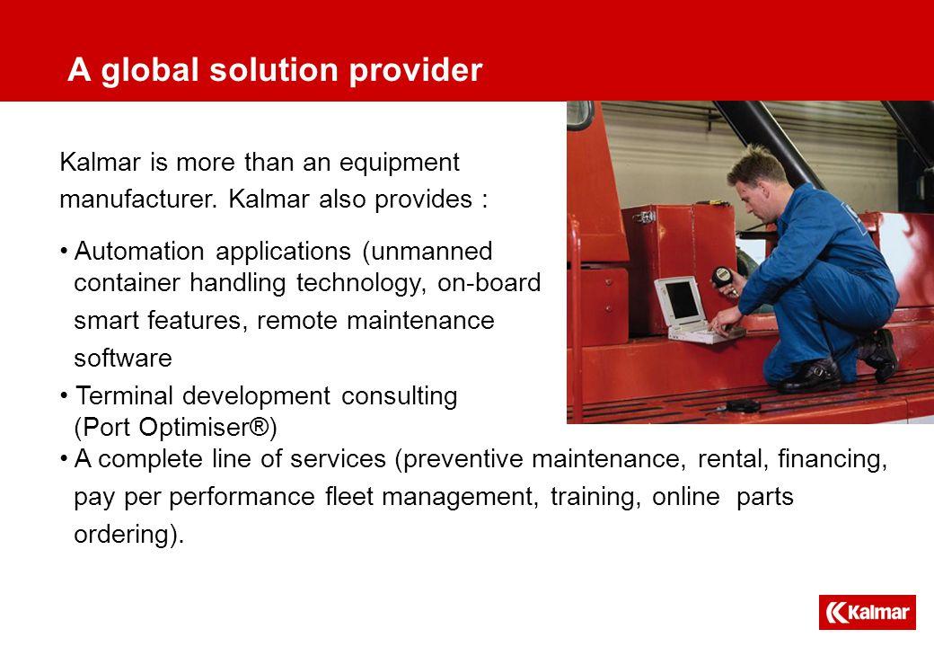 Kalmar is more than an equipment manufacturer.