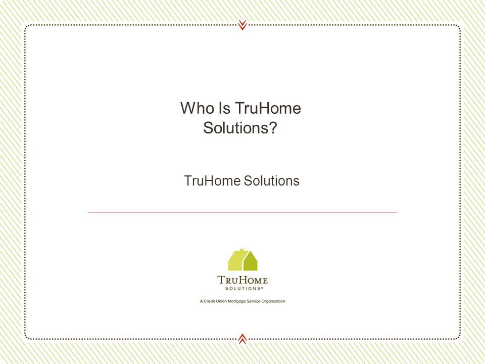 TruHome Solutions Who Is TruHome Solutions?