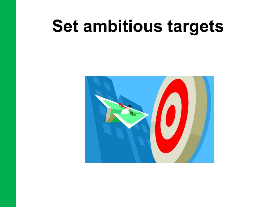 Set ambitious targets