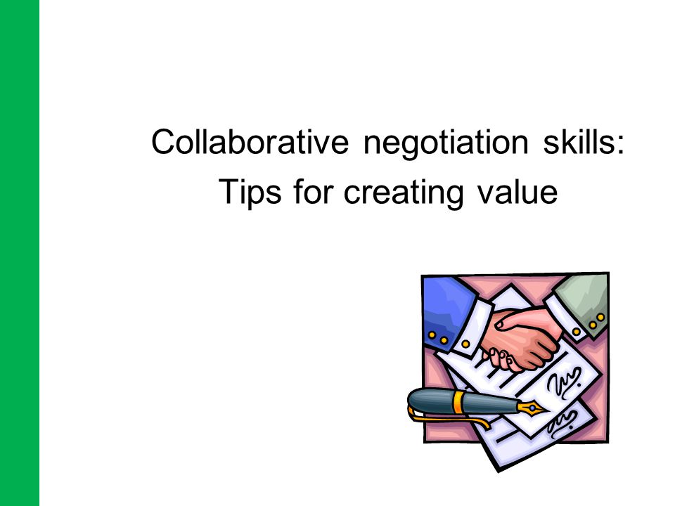 Collaborative negotiation skills: Tips for creating value