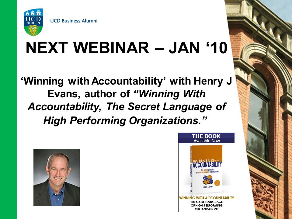 NEXT WEBINAR – JAN '10 'Winning with Accountability' with Henry J Evans, author of Winning With Accountability, The Secret Language of High Performing Organizations.