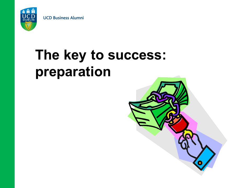 The key to success: preparation