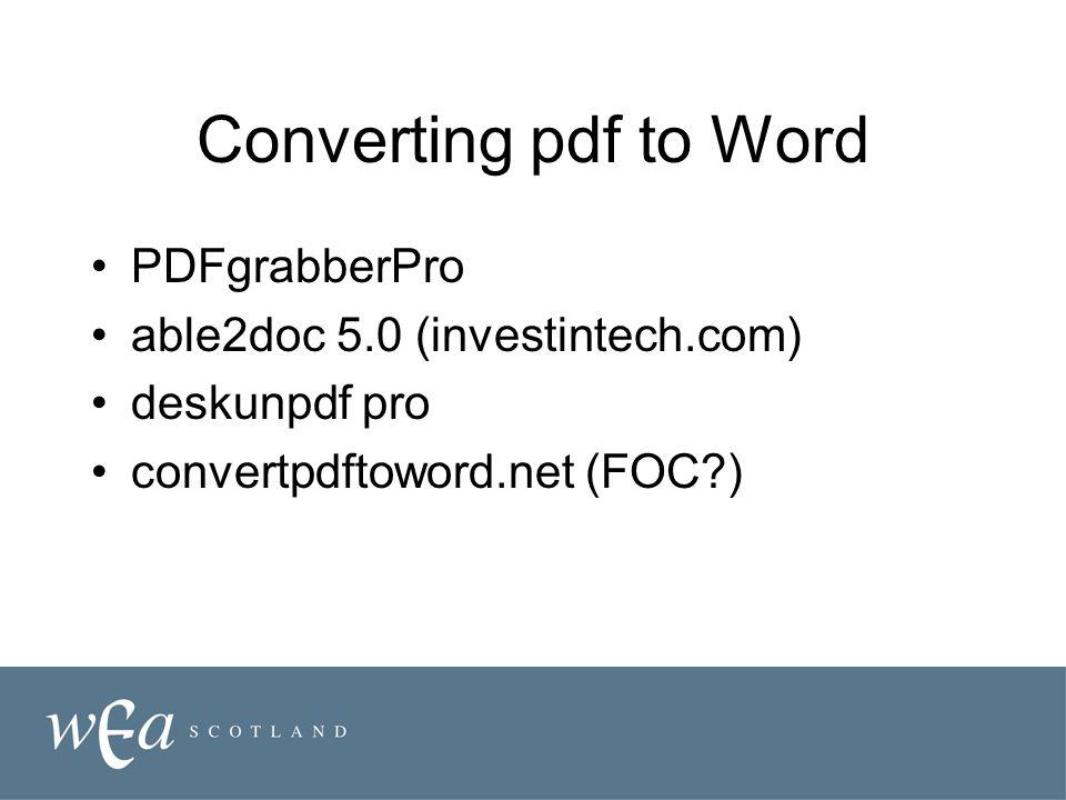 Converting pdf to Word PDFgrabberPro able2doc 5.0 (investintech.com) deskunpdf pro convertpdftoword.net (FOC )