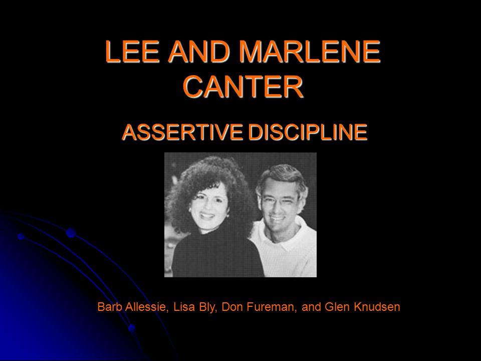 LEE AND MARLENE CANTER ASSERTIVE DISCIPLINE Barb Allessie, Lisa Bly, Don Fureman, and Glen Knudsen