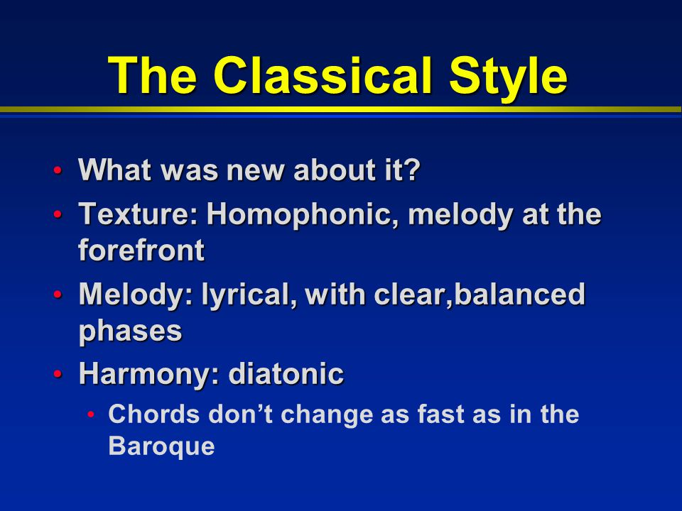 The Classical Style What was new about it. What was new about it.