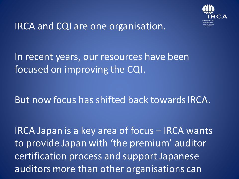 IRCA is the central hub for management system auditing professionals internationally.