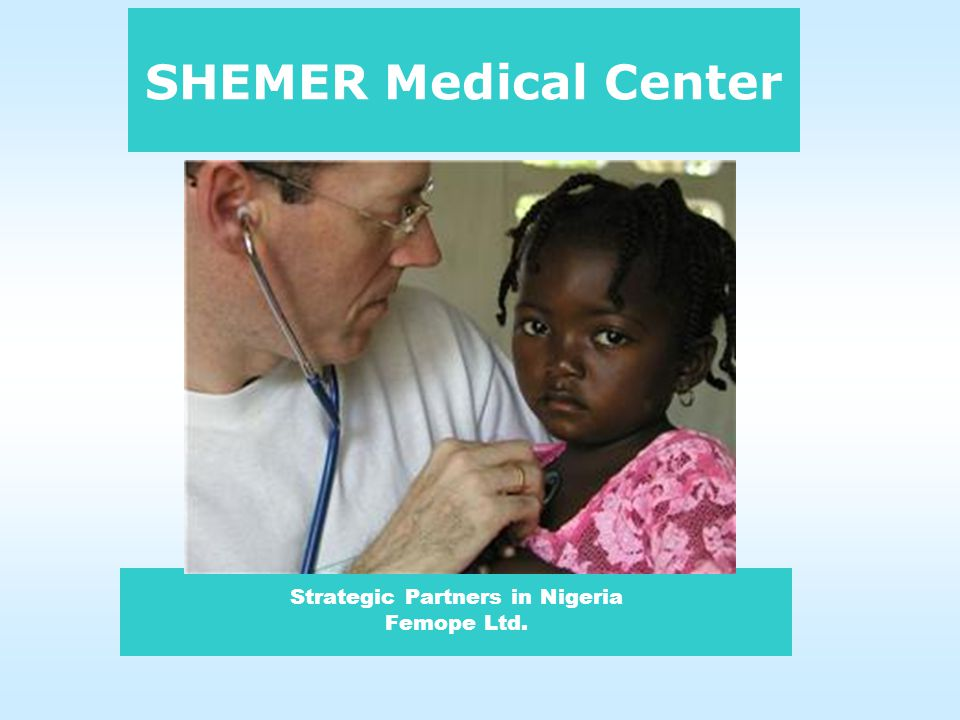 Strategic Partners in Nigeria Femope Ltd. SHEMER Medical Center