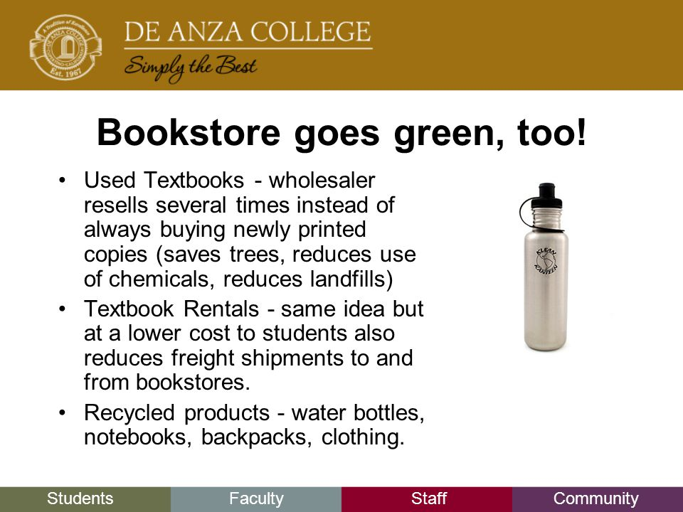 StudentsFacultyStaffCommunity Bookstore goes green, too.