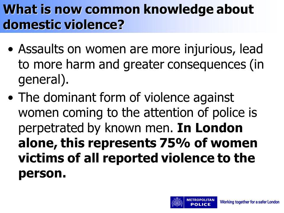 What is now common knowledge about domestic violence.