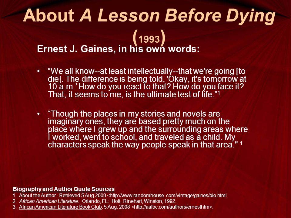 Historical Framework for reading A Lesson Before Dying A Lesson Before Dying was published in 1993.