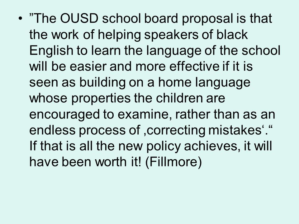 """""""The OUSD school board proposal is that the work of helping speakers of black English to learn the language of the school will be easier and more effe"""