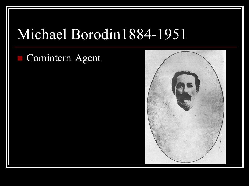 Michael Borodin1884-1951 Comintern Agent