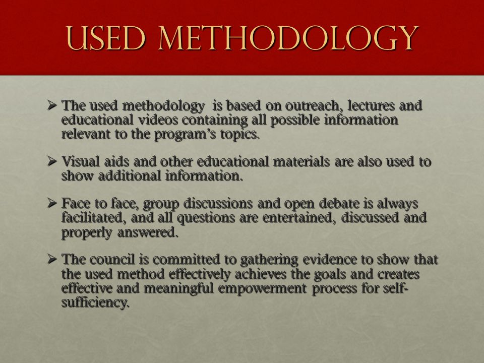 USED METHODOLOGY  The used methodology is based on outreach, lectures and educational videos containing all possible information relevant to the program's topics.
