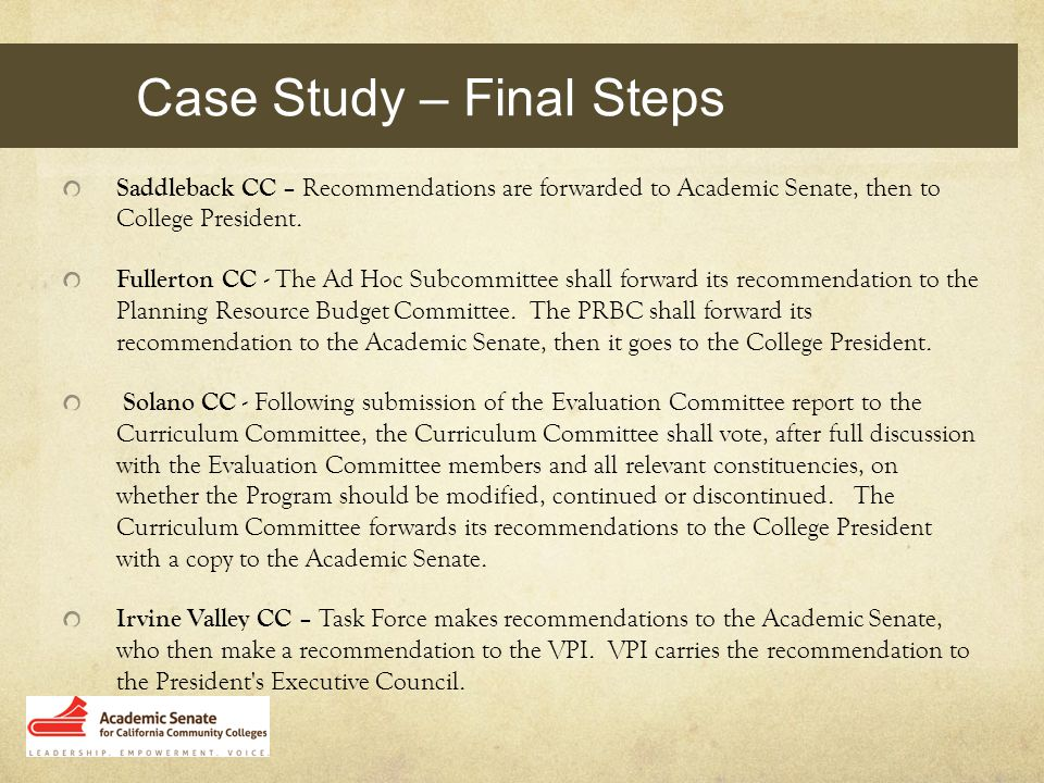 Saddleback CC – Recommendations are forwarded to Academic Senate, then to College President.