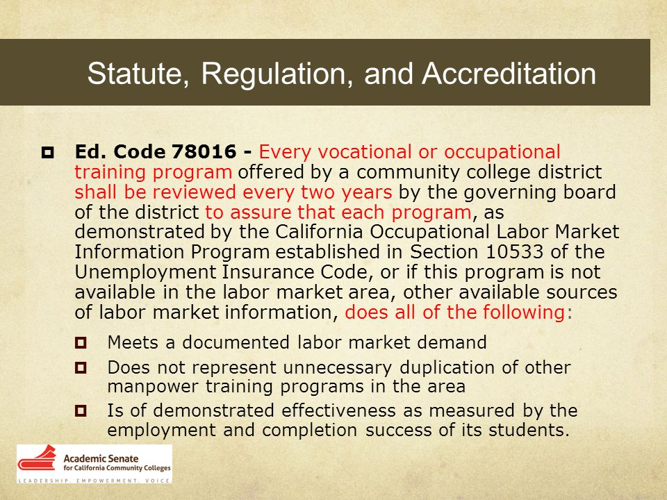 Accreditation Standard II.A.6.b states that; when programs are eliminated or program requirements are significantly changed, the institution makes appropriate arrangements so that enrolled students may complete their education in a timely manner with a minimum of disruption. Statute, Regulation, and Accreditation