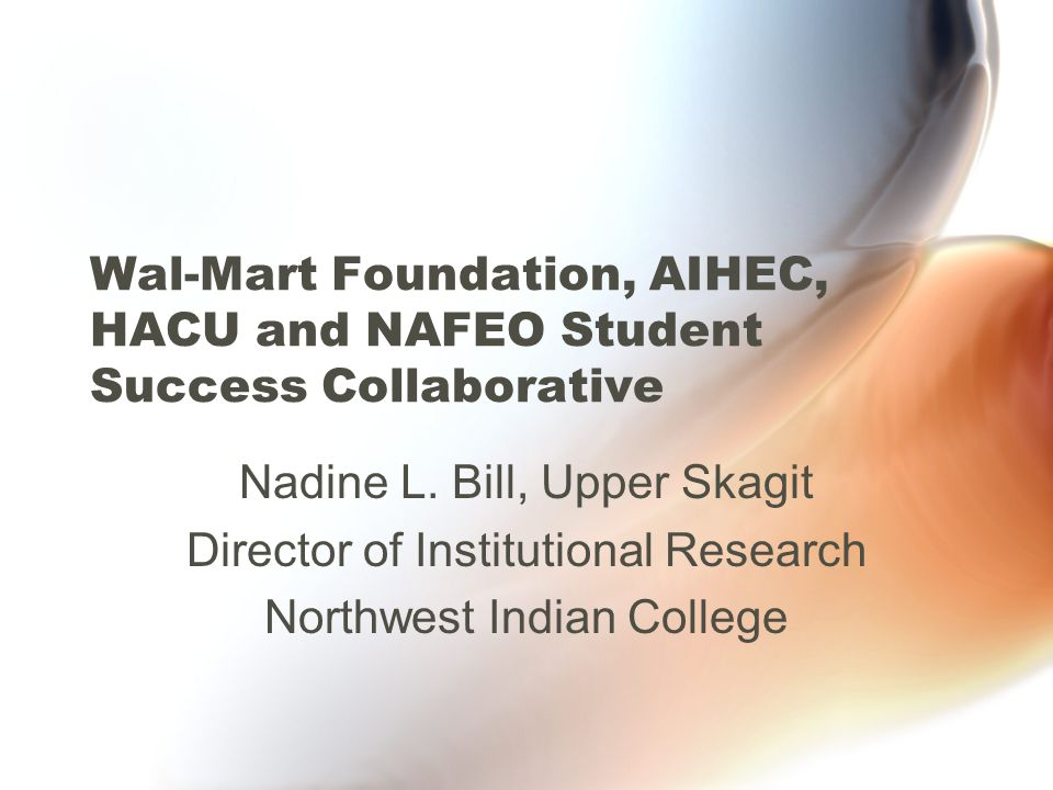 Wal-Mart Foundation, AIHEC, HACU and NAFEO Student Success Collaborative Nadine L.