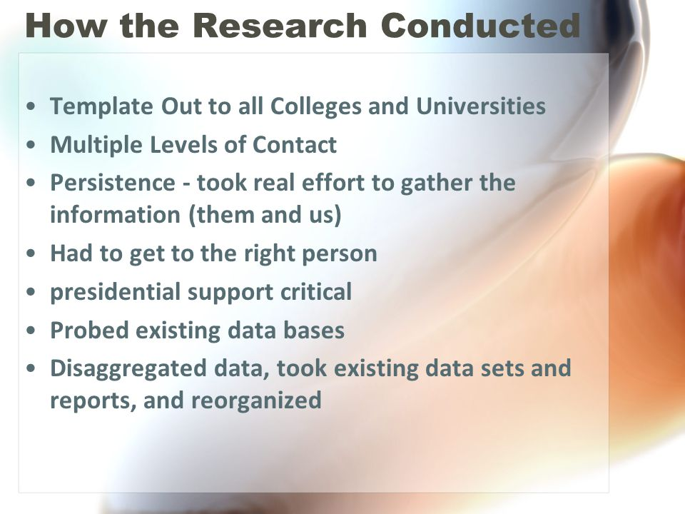 How the Research Conducted Template Out to all Colleges and Universities Multiple Levels of Contact Persistence - took real effort to gather the infor