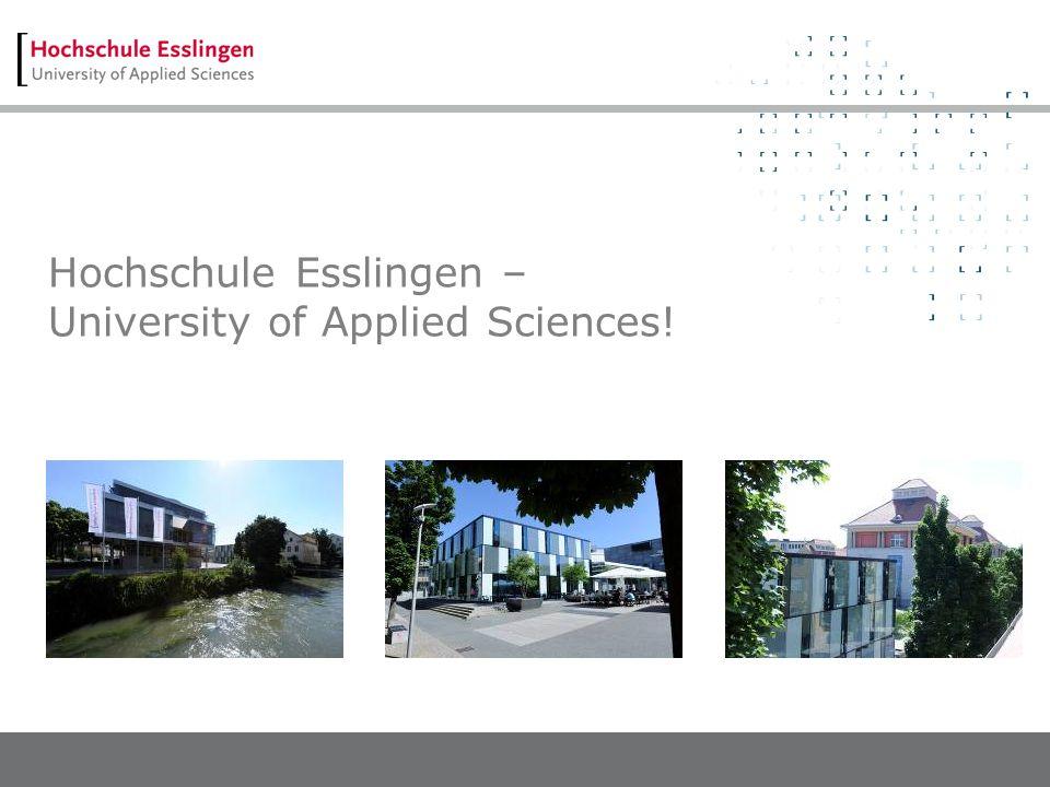 Hochschule Esslingen – University of Applied Sciences!