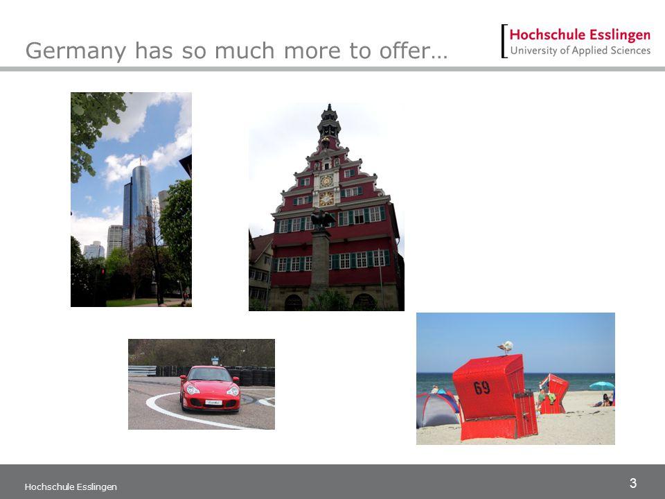 3 Hochschule Esslingen Germany has so much more to offer…