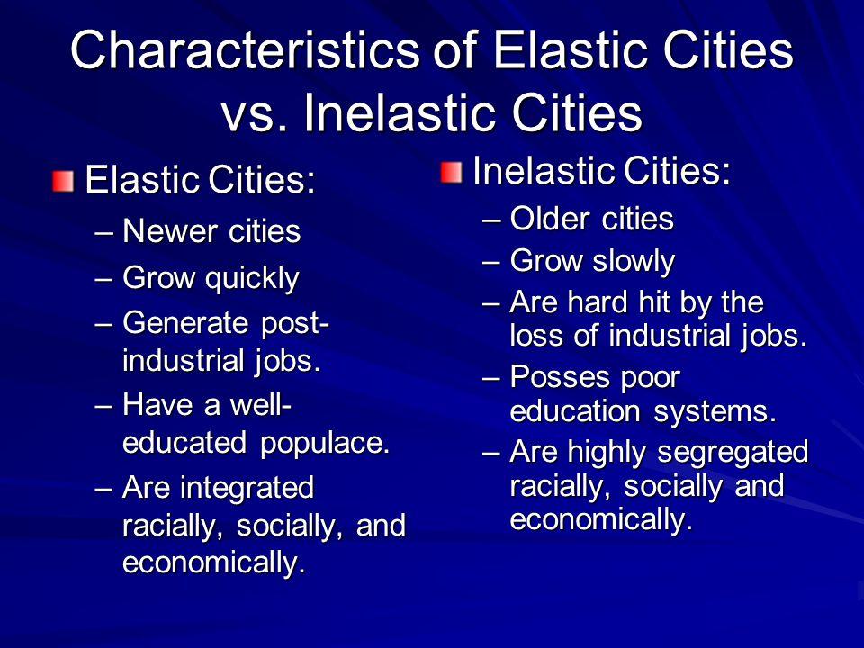 Characteristics of Elastic Cities vs.