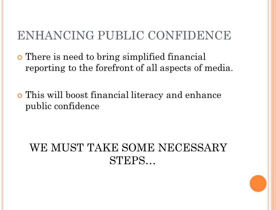 There is need to bring simplified financial reporting to the forefront of all aspects of media. This will boost financial literacy and enhance public