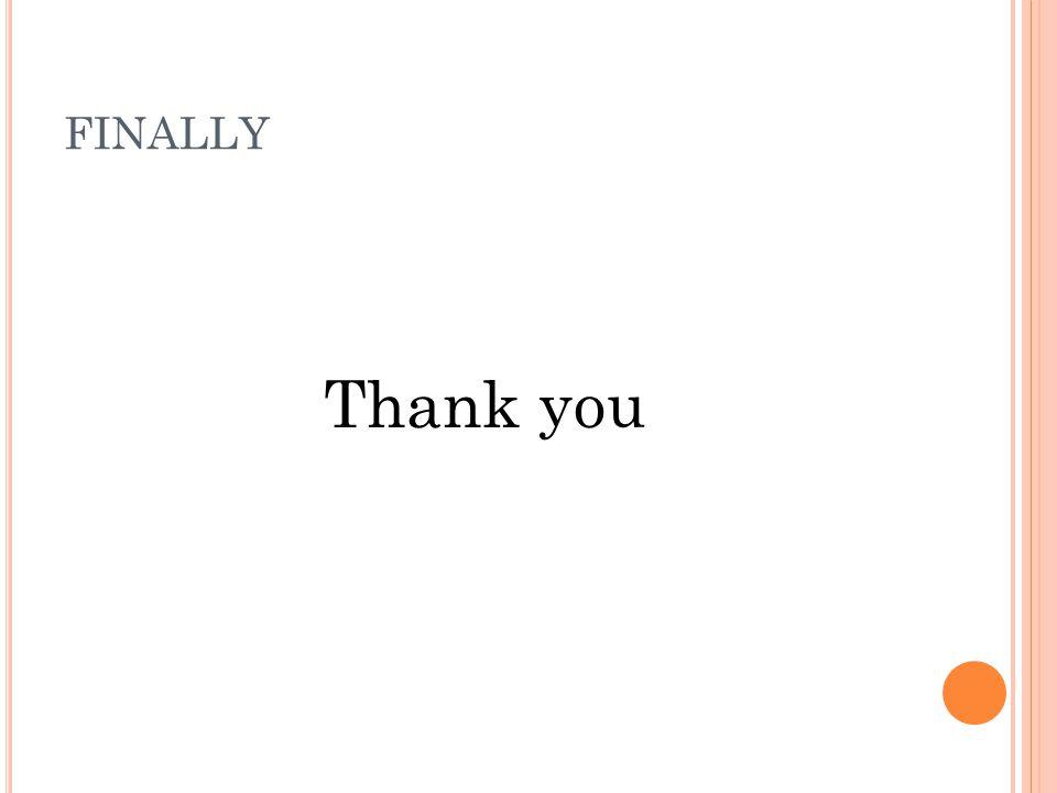FINALLY Thank you